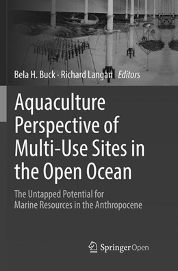 Abbildung von Buck / Langan   Aquaculture Perspective of Multi-Use Sites in the Open Ocean   Softcover reprint of the original 1st ed. 2017   2018   The Untapped Potential for Mar...