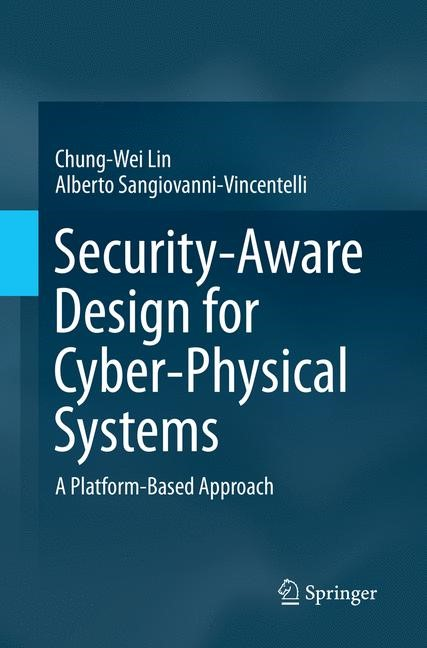 Abbildung von Lin / Sangiovanni-Vincentelli | Security-Aware Design for Cyber-Physical Systems | Softcover reprint of the original 1st ed. 2017 | 2018