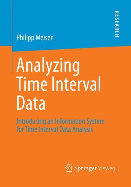 Abbildung von Meisen | Analyzing Time Interval Data | Softcover reprint of the original 1st ed. 2016 | 2018