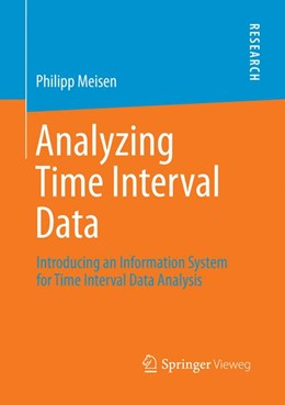 Abbildung von Meisen   Analyzing Time Interval Data   Softcover reprint of the original 1st ed. 2016   2018   Introducing an Information Sys...