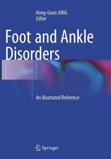 Foot and Ankle Disorders | JUNG | Softcover reprint of the original 1st ed. 2016, 2018 | Buch (Cover)