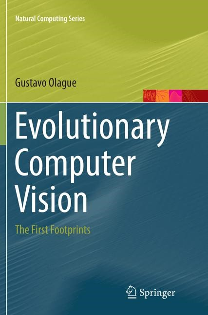 Evolutionary Computer Vision   Olague   Softcover reprint of the original 1st ed. 2016, 2018   Buch (Cover)