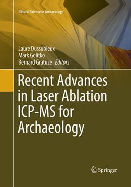 Abbildung von Dussubieux / Golitko / Gratuze | Recent Advances in Laser Ablation ICP-MS for Archaeology | Softcover reprint of the original 1st ed. 2016 | 2018