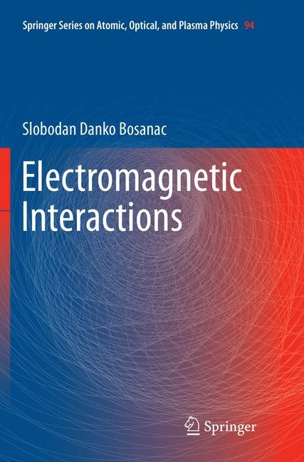 Electromagnetic Interactions | Bosanac | Softcover reprint of the original 1st ed. 2016, 2018 | Buch (Cover)