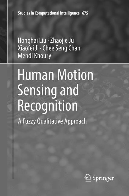 Human Motion Sensing and Recognition | Liu / Ju / Ji | Softcover reprint of the original 1st ed. 2017, 2018 | Buch (Cover)