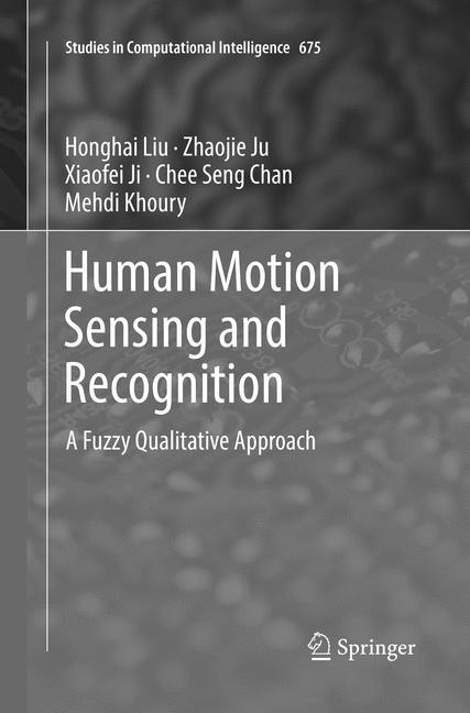 Abbildung von Liu / Ju / Ji | Human Motion Sensing and Recognition | Softcover reprint of the original 1st ed. 2017 | 2018