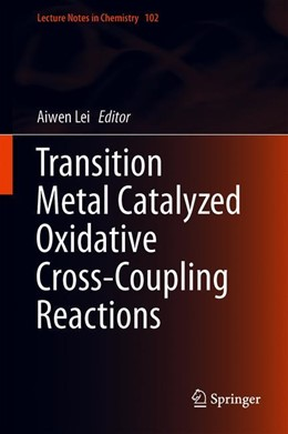 Abbildung von Lei | Transition Metal Catalyzed Oxidative Cross-Coupling Reactions | 1st ed. 2019 | 2019 | 102