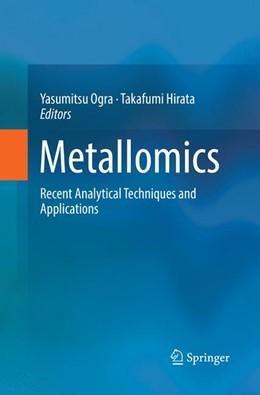 Abbildung von Ogra / Hirata | Metallomics | Softcover reprint of the original 1st ed. 2017 | 2018 | Recent Analytical Techniques a...