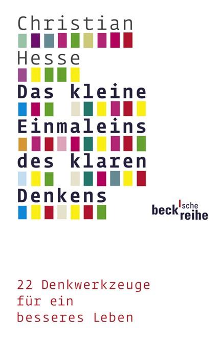 Cover: Christian Hesse, Das kleine Einmaleins des klaren Denkens
