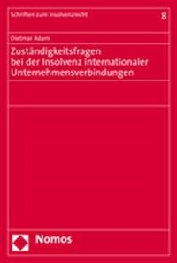 Zuständigkeitsfragen bei der Insolvenz internationaler Unternehmensverbindungen | Adam, 2006 | Buch (Cover)