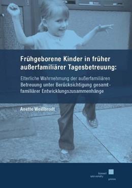 Abbildung von Weißbrodt | Frühgeborene Kinder in früher außerfamiliärer Tagesbetreuung | 2018 | Elterliche Wahrnehmung der auß...
