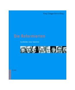 Abbildung von Krieg / Zangger-Derron | Die Reformierten | 2., Aufl. | 2002 | Suchbilder einer Identität