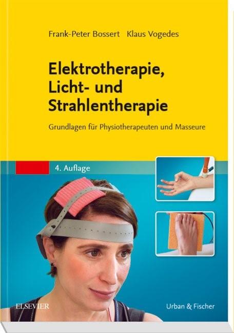 Elektrotherapie, Licht- und Strahlentherapie | Bossert / Vogedes | 4. Auflage, 2018 | Buch (Cover)
