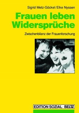 Abbildung von Metz-Göckel / Nyssen | Frauen leben Widersprüche | 1990 | Zwischenbilanz der Frauenforsc...