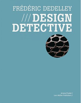 Abbildung von Pradal | Frédéric Dedelley - Design Detective | 2008 | Herausgegeben von Ariana Prada...