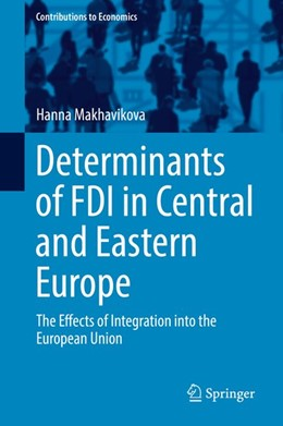 Abbildung von Makhavikova | Determinants of FDI in Central and Eastern Europe | 1st ed. 2018 | 2018 | The Effects of Integration int...