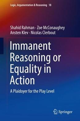 Abbildung von Rahman / McConaughey   Immanent Reasoning or Equality in Action   1. Auflage   2018   beck-shop.de