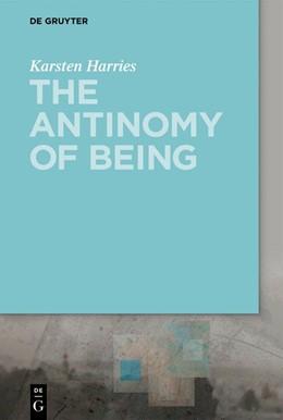 Abbildung von Harries   The Antinomy of Being   1. Auflage   2019   beck-shop.de
