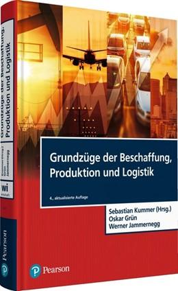 Abbildung von Kummer / Grün | Grundzüge der Beschaffung, Produktion und Logistik | 4. Auflage | 2018 | beck-shop.de