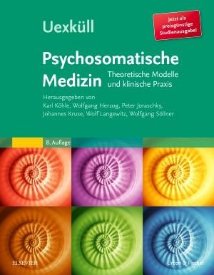 Uexküll • Psychosomatische Medizin • Studienausgabe   Köhle / Herzog /Joraschky u.a. (Hrsg.)   Studienausgabe der 8. Auflage 2016., 2018   Buch (Cover)