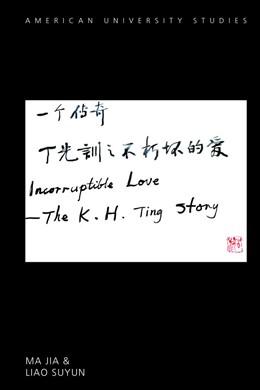Abbildung von Ma / Liao | Incorruptible Love | 1. Auflage | 2018 | beck-shop.de