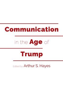 Abbildung von Hayes | Communication in the Age of Trump | 1. Auflage | 2018 | beck-shop.de