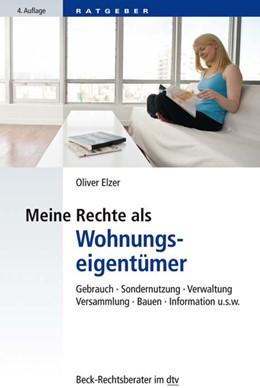 Abbildung von Elzer   Meine Rechte als Wohnungseigentümer   4. Auflage   2018   Gebrauch, Sondernutzung, Verwa...   51223