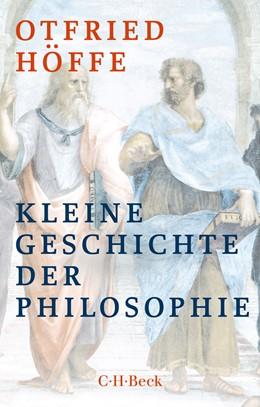 Abbildung von Höffe | Kleine Geschichte der Philosophie | 3. Auflage | 2018 | 1597 | beck-shop.de