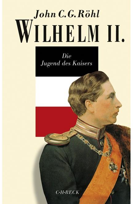 Cover: John C.G. Röhl, Wilhelm II. Gesamtwerk: Wilhelm II.