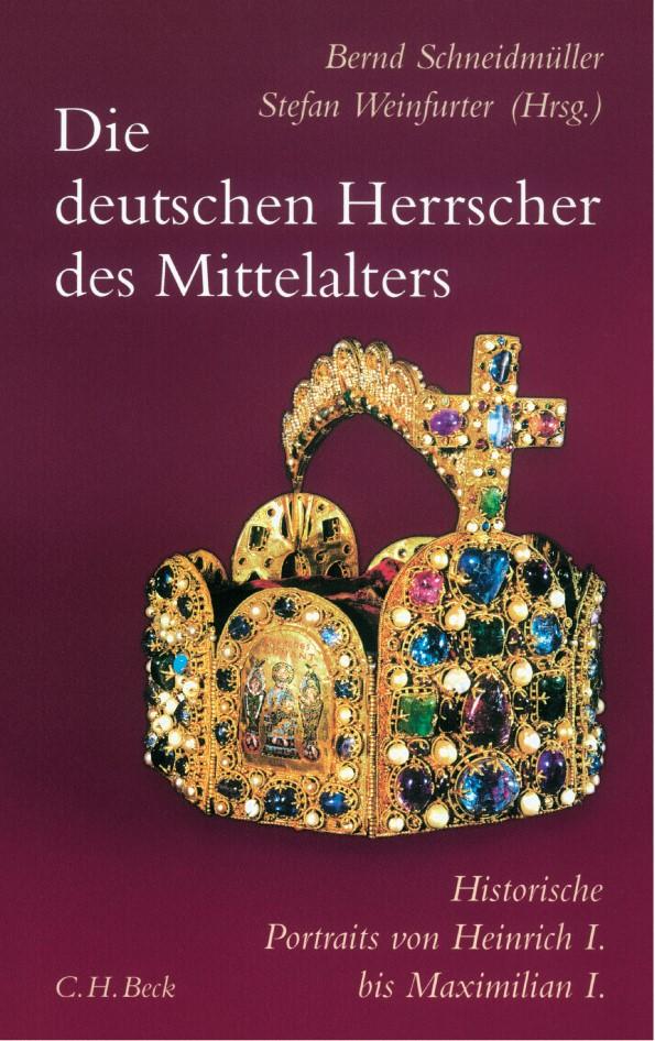 Die deutschen Herrscher des Mittelalters | Schneidmüller, Bernd / Weinfurter, Stefan | 2. Auflage, 2018 | Buch (Cover)