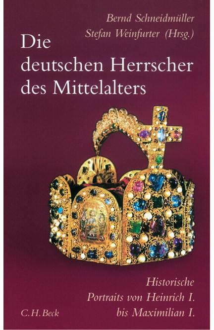 Cover: , Die deutschen Herrscher des Mittelalters