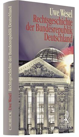 Abbildung von Wesel | Rechtsgeschichte der Bundesrepublik Deutschland | 2019 | Von der Besatzungszeit bis zur...