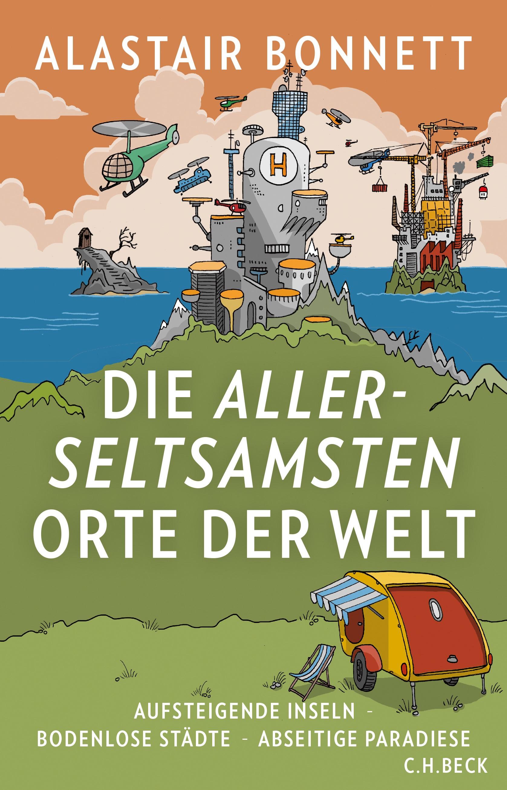Die allerseltsamsten Orte der Welt | Bonnett, Alastair, 2019 | Buch (Cover)