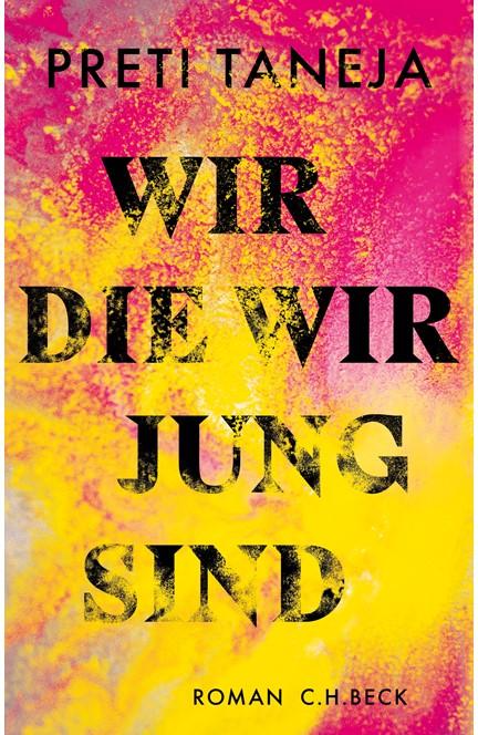 Cover: Preti Taneja, Wir, die wir jung sind
