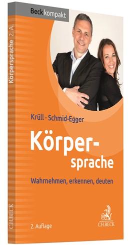 Abbildung von Krüll / Schmid-Egger | Körpersprache | 2. Auflage | 2019 | Wahrnehmen, erkennen, deuten