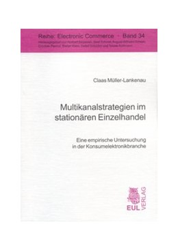 Abbildung von Müller-Lankenau | Multikanalstrategien im stationären Einzelhandel | 2007 | Eine empirische Untersuchung i... | 34