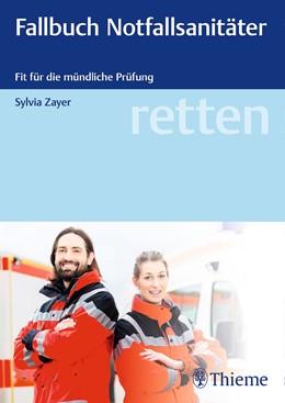 Abbildung von Zayer | retten - Fallbuch Notfallsanitäter | 2018 | Fit für die Prüfung
