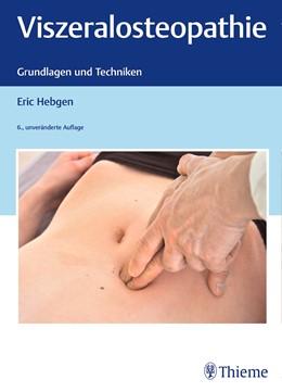 Abbildung von Hebgen | Viszeralosteopathie | 6. Auflage | 2018 | beck-shop.de