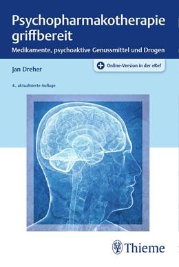 Abbildung von Dreher   Psychopharmakotherapie griffbereit   4. aktualisierte Auflage   2018   Medikamente, psychoaktive Genu...
