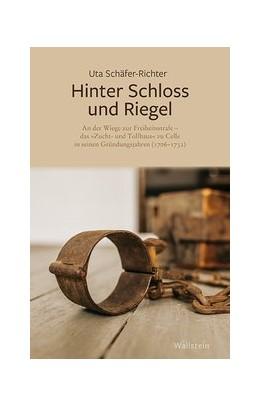 Abbildung von Schäfer-Richter | Hinter Schloss und Riegel | 2018 | An der Wiege zur Freiheitsstra...