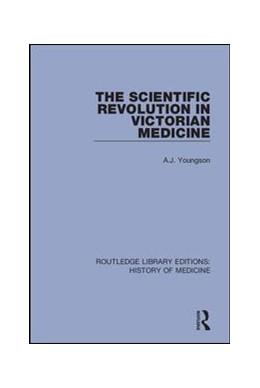 Abbildung von Youngson | The Scientific Revolution in Victorian Medicine | 2018 | 14