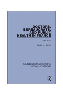 Abbildung von Hildreth   Doctors, Bureaucrats, and Public Health in France   2018   1888-1902   6