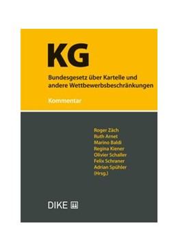 Abbildung von Zäch / Arnet / Baldi / Kiener / Schaller / Schraner / Spühler | Bundesgesetz über Kartelle und andere Wettbewerbsbeschränkungen (KG) | 2018 | Kommentar
