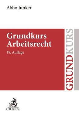 Abbildung von Junker | Grundkurs Arbeitsrecht | 18., neu bearbeitete Auflage | 2019