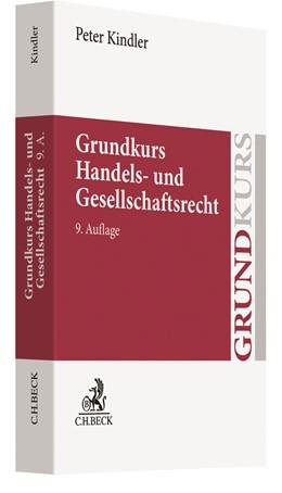Abbildung von Kindler | Grundkurs Handels- und Gesellschaftsrecht | 9. Auflage | 2019