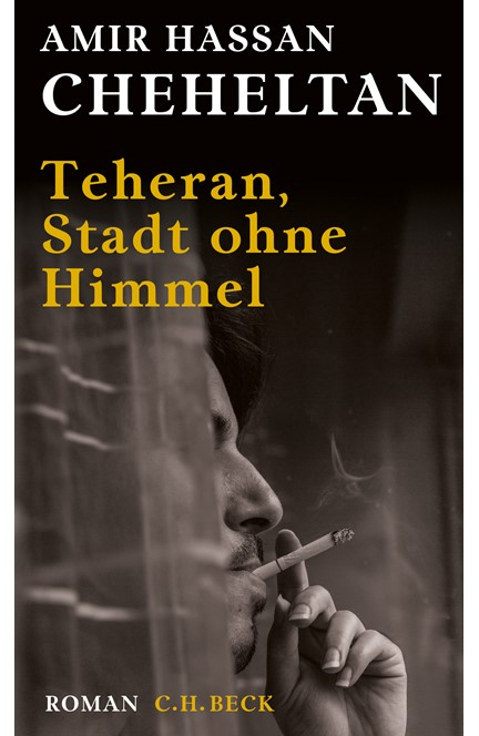 Cover: Amir Hassan Cheheltan, Teheran, Stadt ohne Himmel