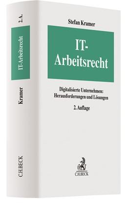 Abbildung von Kramer | IT-Arbeitsrecht | 2. Auflage | 2019 | Digitalisierte Unternehmen: He...