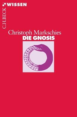 Abbildung von Markschies, Christoph | Die Gnosis | 4., durchgesehene Auflage | 2018 | 2173