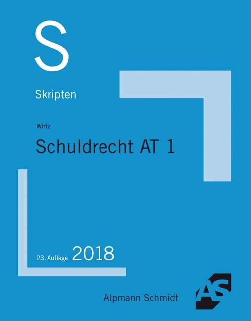 Skript Schuldrecht AT 1 | Wirtz | 23. Auflage, 2018 | Buch (Cover)