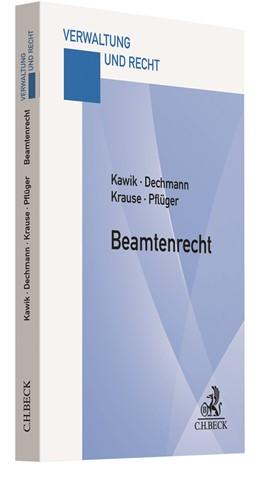 Abbildung von Kawik / Dechmann | Beamtenrecht | 1. Auflage | 2020 | beck-shop.de